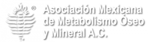 ASOCIACIÓN MEXICANA DE METABOLISMO OSEO Y MINERAL A,C. (AMMOM)